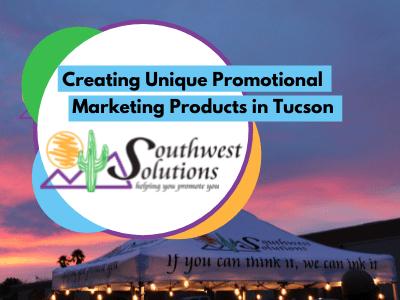 creating promotional marketing materials tucson